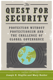 The Quest for Security: Protection Without Protectionism and the Challenge of Global Governanc
