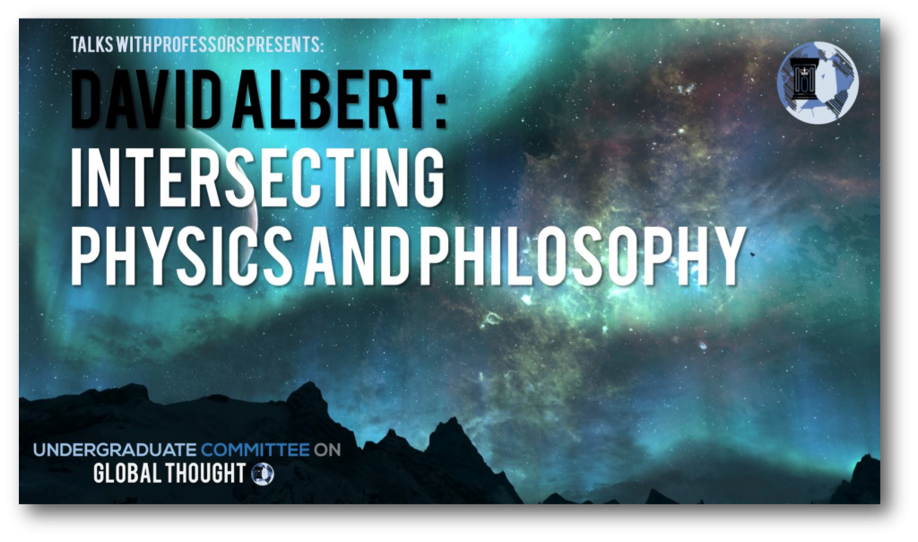 David Albert - Intersecting Physics and Philosophy