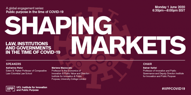 Shaping markets: Law, institutions and governments in the time of COVID-19