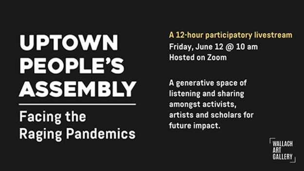 The Wallach Art Gallery Convenes Uptown People's Assembly: Facing the Raging Pandemics