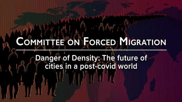 Danger of Density: The future of cities and migration in a post-covid world